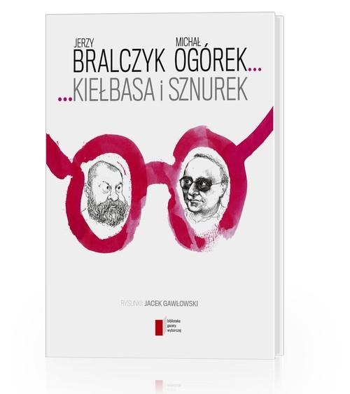 okładka Kiełbasa i sznurek, Książka | Jerzy  Bralczyk, Michał Ogórek