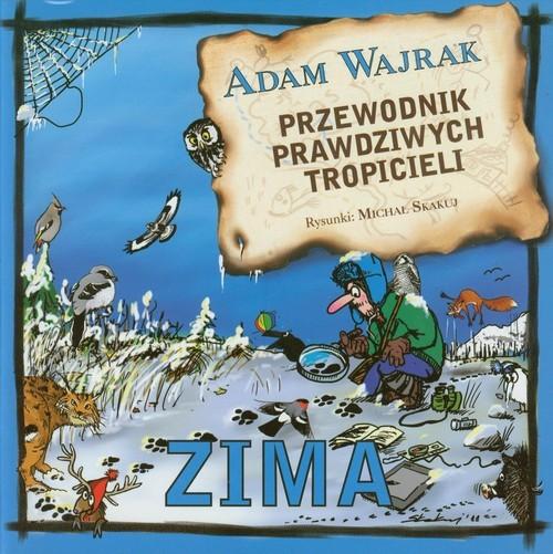 okładka Przewodnik prawdziwych tropicieli Zima, Książka | Wajrak Adam