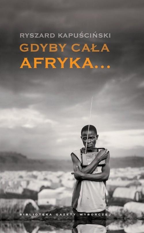 okładka Gdyby cała Afryka, Książka | Kapuściński Ryszard