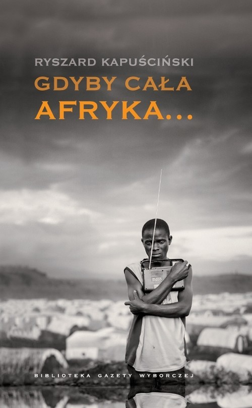 okładka Gdyby cała Afrykaksiążka |  | Ryszard Kapuściński