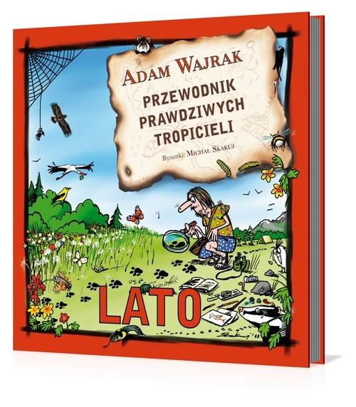okładka Przewodnik prawdziwych tropicieli. Lato, Książka | Wajrak Adam