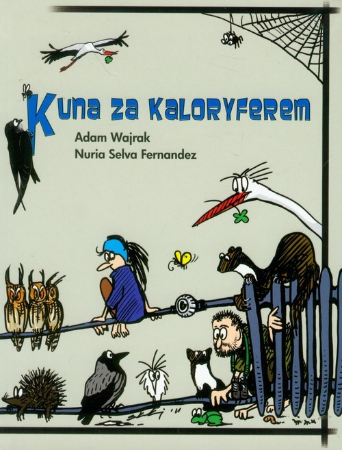 okładka Kuna za kaloryferem, Książka | Adam Wajrak, Nuria Selva Fernandez