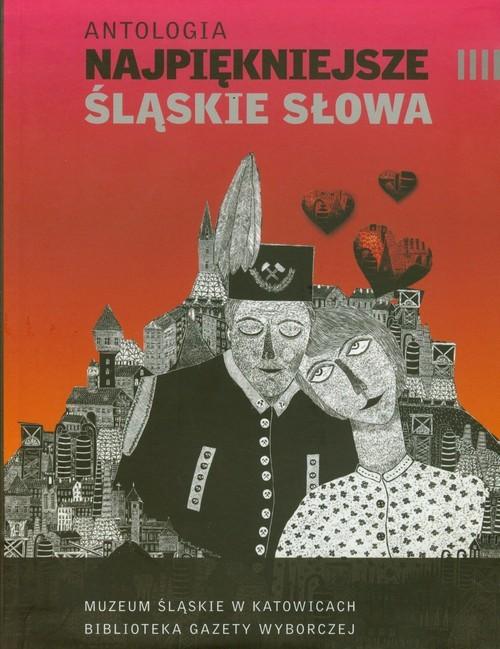 okładka Antologia. Najpiękniejsze śląskie słowaksiążka |  | zbiorowe Opracowanie