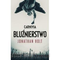 okładka Carnivia. Bluźnierstwo, Książka | Jonathan Holt