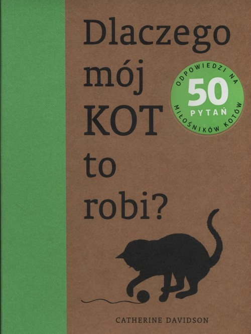 okładka Dlaczego mój kot to robi?, Książka | Davidson Catherine