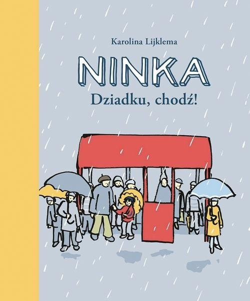 okładka Ninka. Dziadku, chodź!, Książka | Lijklema Karolina