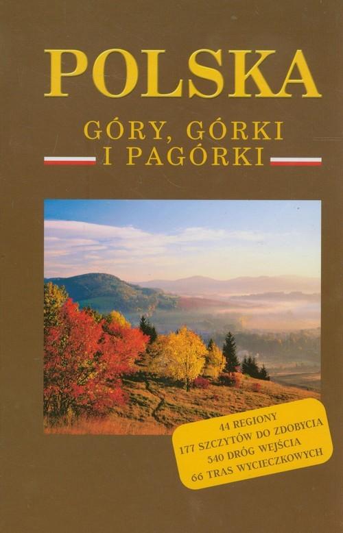okładka Polska Góry, górki i pagórki, Książka | Elżbieta Wołoszyńska, Marek Wołoszyński