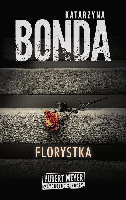 okładka Florystka, Książka | Katarzyna Bonda