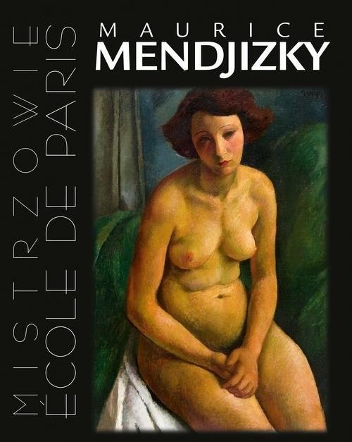 okładka Maurice Mendjizky. Ecole de Paris, Książka | Winiarski Artur
