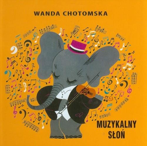 okładka Muzykalny słoń, Książka | Chotomska Wanda