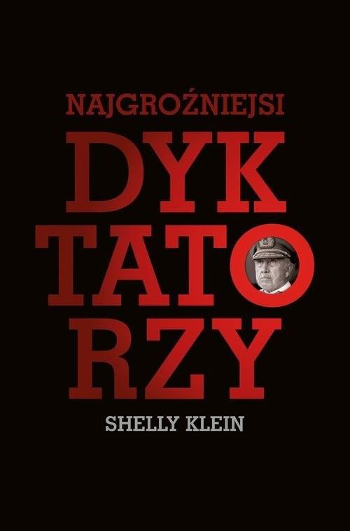 okładka Najgroźniejsi dyktatorzy, Książka   Shelly Klein