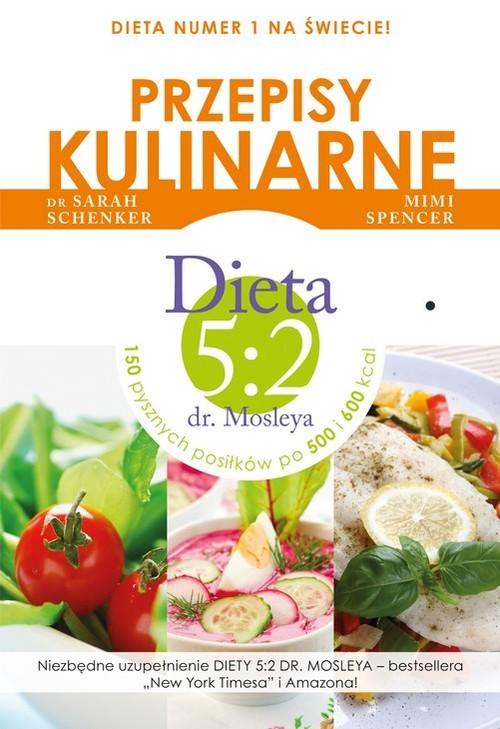 okładka Przepisy kulinarne. Dieta 5:2 dr. Mosleya, Książka | Mimi Spencer, Sarah Schenker
