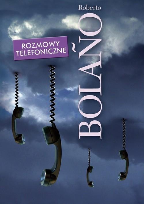 okładka Rozmowy telefoniczne. Opowiadania, Książka | Bolano Roberto