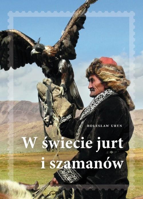 okładka W świecie jurt i szamanówksiążka |  | Bolesław Adam Uryn
