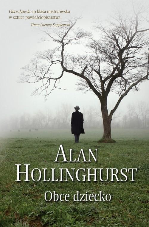 okładka Obce dziecko, Książka   Alan Hollinghurst