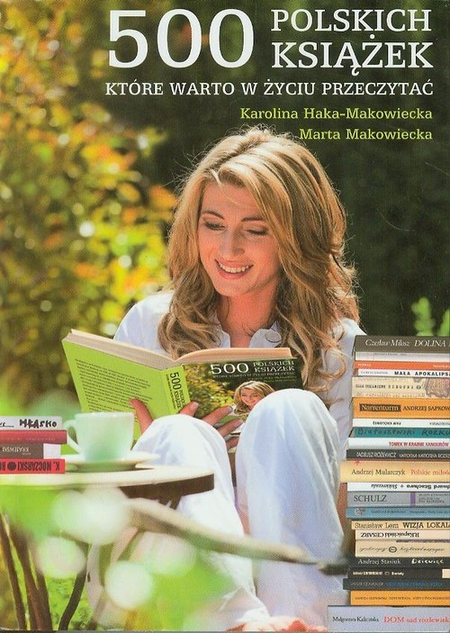 okładka 500 polskich książek, które warto przeczytaćksiążka |  | Marta Makowiecka, Karolina Haka-Makowiecka