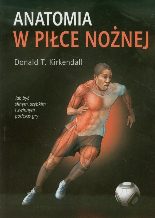 okładka Anatomia w piłce nożnej, Książka | Donald T. Kirkendall