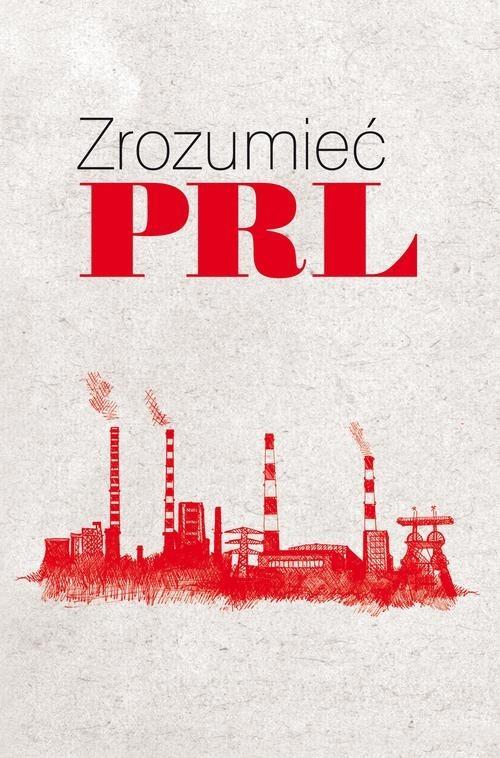 okładka Zrozumieć PRL, Książka | Wiesław Żółtkowski