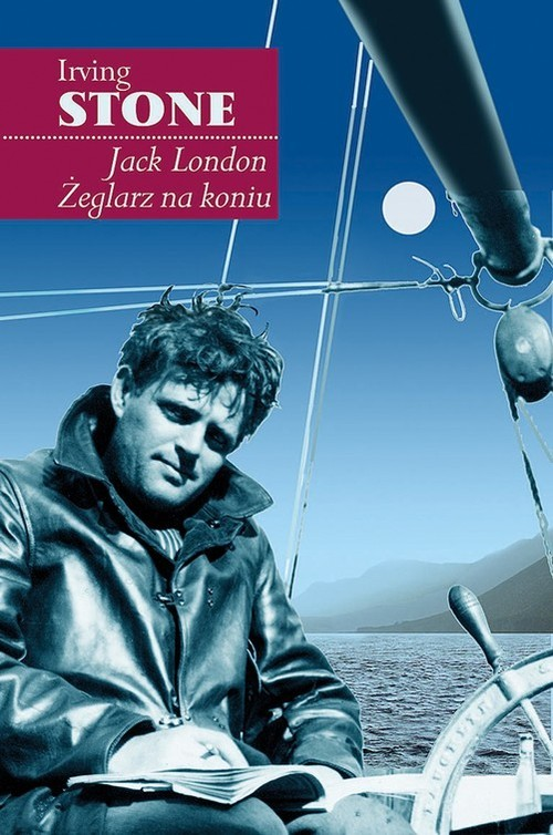 okładka Jack London Żeglarz na koniu, Książka | Stone Irving
