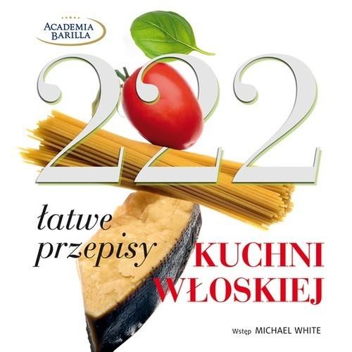 okładka 222 łatwe przepisy kuchni włoskiej, Książka | Praca zborowa