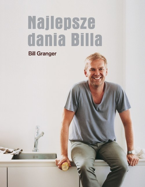 okładka Najlepsze dania Billa, Książka   Granger Bill