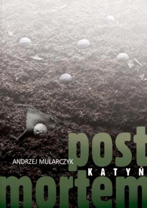 okładka Katyń. Post mortem, Książka | Andrzej Mularczyk