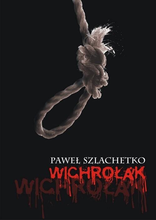okładka Wichrołak, Książka | Szlachetko Paweł