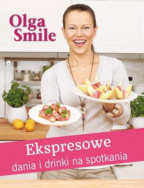 okładka Ekspresowe dania i drinki na spotkaniaksiążka |  | Smile Olga
