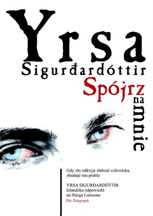 okładka Spójrz na mnieksiążka |  | Sigurdardottir Yrsa