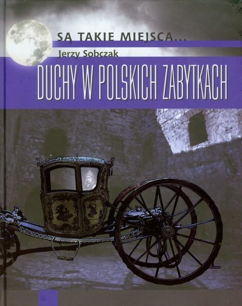 okładka Duchy w polskich zabytkach, Książka | Sobczak Jerzy