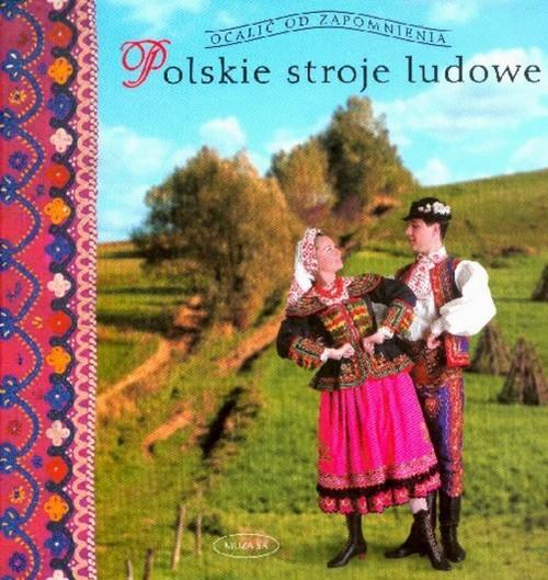 okładka Polskie stroje ludowe 1, Książka | Piskorz-Branekova Elżbieta