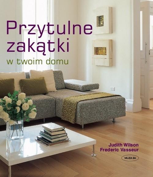 okładka Przytulne zakątki w twoim domu, Książka | Wilson Judith