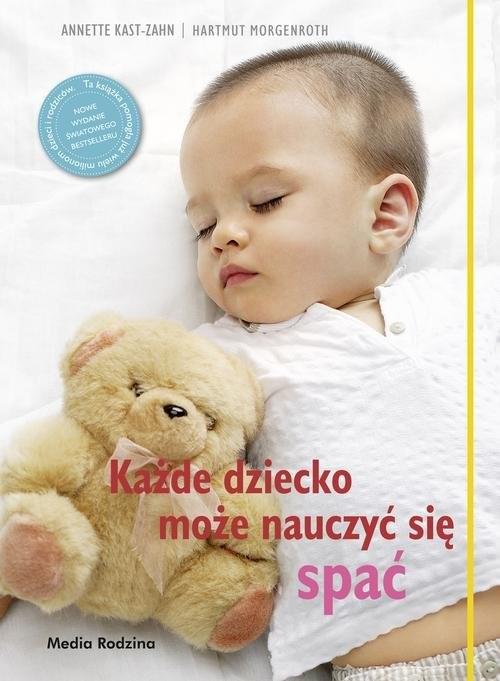 okładka Każde dziecko może nauczyć się spać, Książka | Anette Kast-Zahn, Harmuth Morgenroth