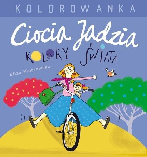 okładka Ciocia Jadzia i kolory świata. Kolorowanka, Książka | Piotrowska Eliza