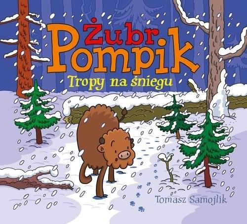 okładka Żubr Pompik. Tropy na śniegu, Książka | Samojlik Tomasz