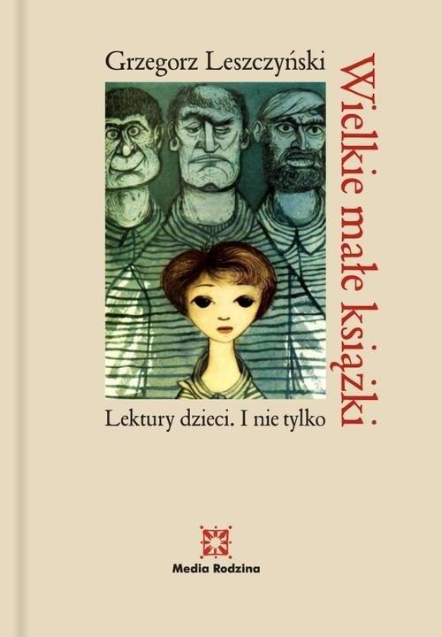okładka Wielkie małe książki. Lektury dzieci. I nie tylko, Książka | Leszczyński Grzegorz