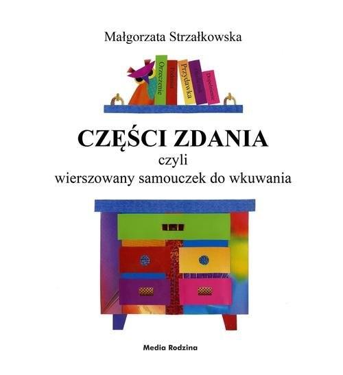 okładka Części zdania, czyli wierszowany samouczek do wkuwania, Książka | Strzałkowska Małgorzata