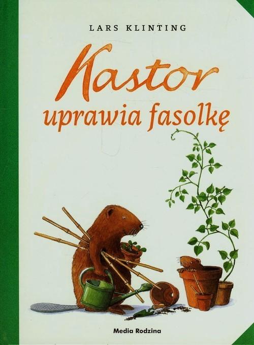 okładka Kastor uprawia fasolkę, Książka | Klinting Lars