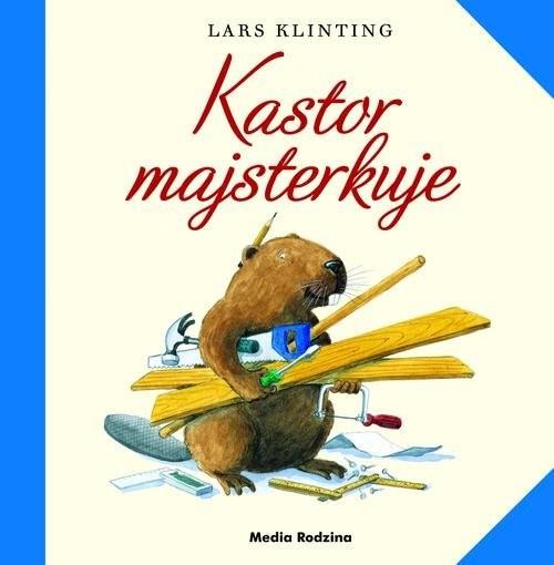 okładka Kastor majsterkuje, Książka | Klinting Lars
