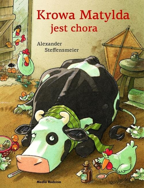 okładka Krowa Matylda jest chora, Książka | Steffensmeier Alexander