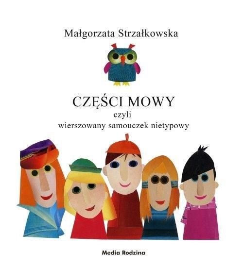 okładka Części mowy czyli rymowany samouczek nietypowy, Książka | Strzałkowska Małgorzata