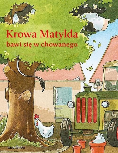 okładka Krowa Matylda bawi się w chowanego, Książka | Steffensmeier Alexander