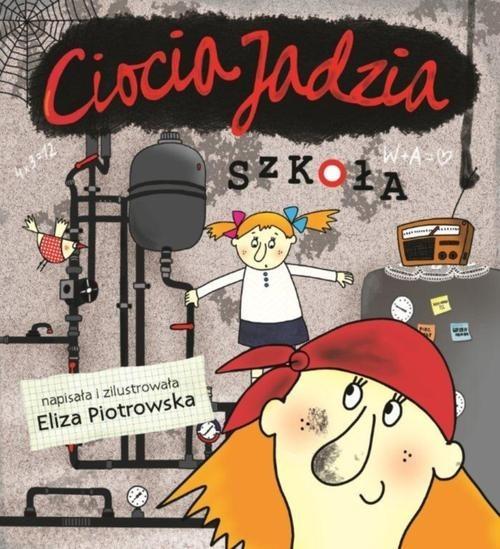 okładka Ciocia Jadzia. Szkoła, Książka | Piotrowska Eliza