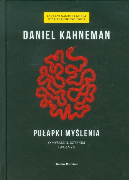okładka Pułapki myślenia. O myśleniu szybkim i wolnymksiążka      Daniel Kahneman