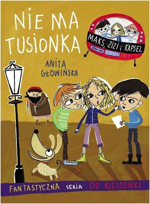 okładka Nie ma Tusionka, Książka   Anita Głowińska