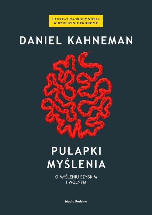 okładka Pułapki myślenia. O myśleniu szybkim i wolnym, Książka | Kahneman Daniel