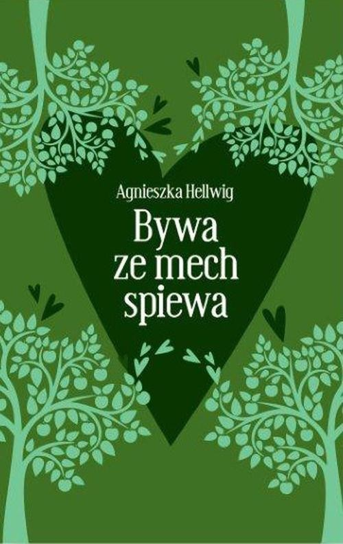 okładka Bywa że mech śpiewa, Książka | Hellwig Agnieszka