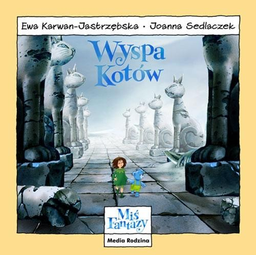 okładka Miś Fantazy. Wyspa Kotów, Książka | Ewa Karwan-Jastrzębska