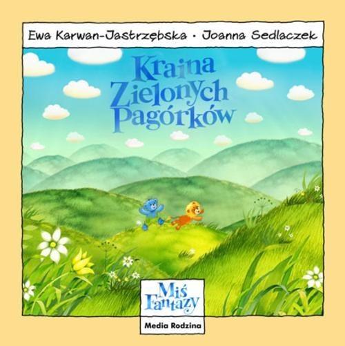 okładka Miś Fantazy. Kraina Zielonych Pagórków, Książka | Ewa Karwan-Jastrzębska