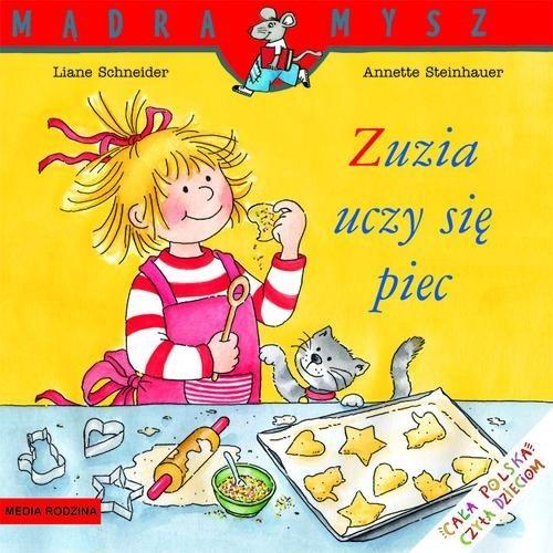okładka Zuzia uczy się piec, Książka | Schneider Liane